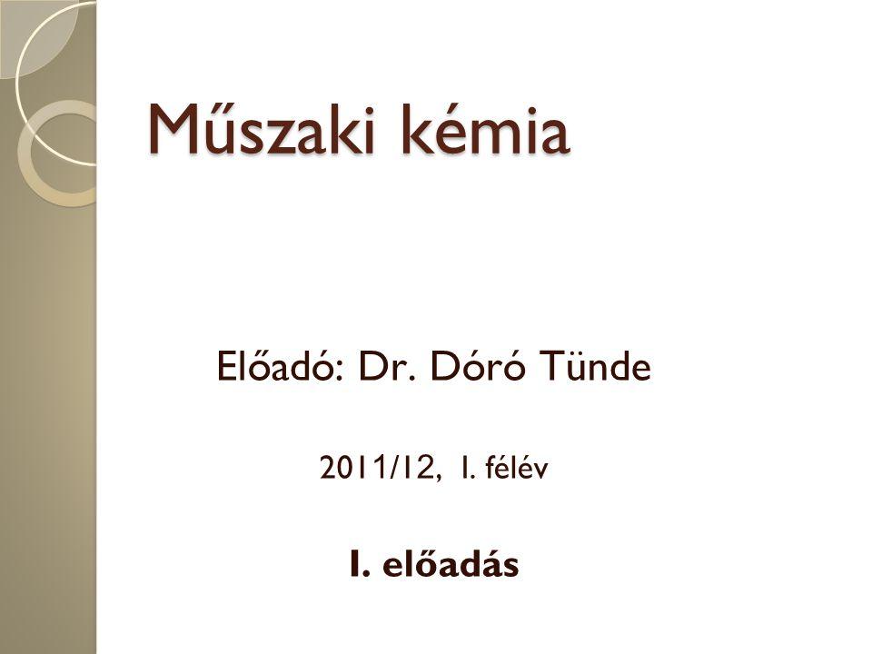 Előadó: Dr. Dóró Tünde 2011/12, I. félév I. előadás