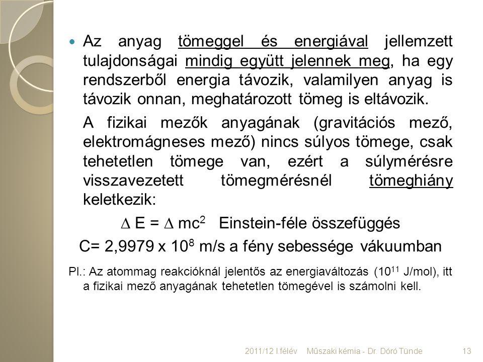 ∆ E = ∆ mc2 Einstein-féle összefüggés