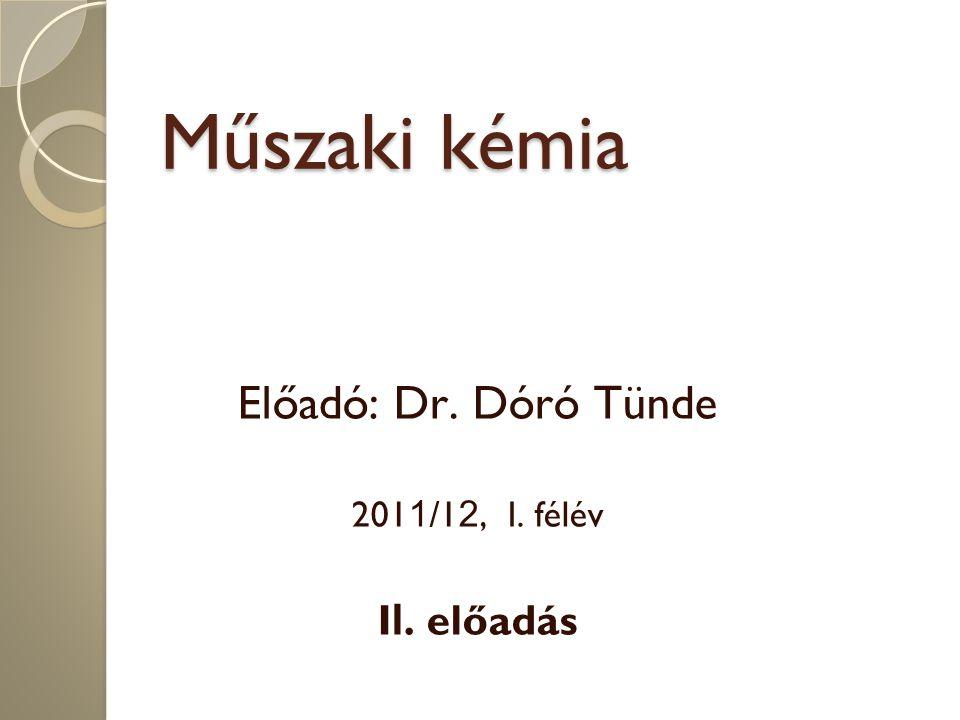 Előadó: Dr. Dóró Tünde 2011/12, I. félév II. előadás