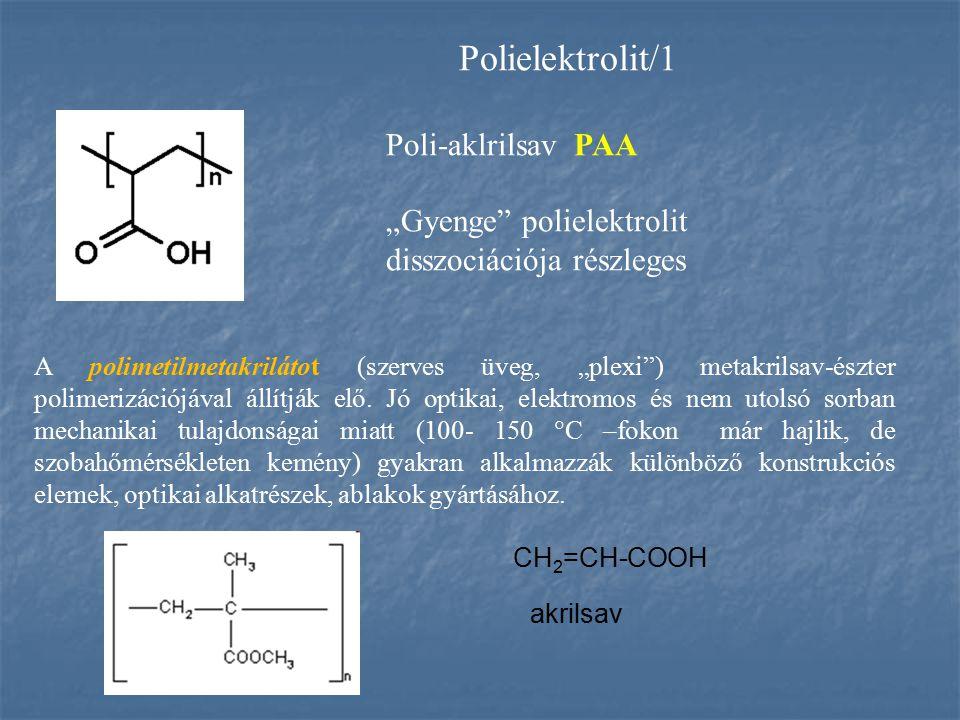 "Polielektrolit/1 Poli-aklrilsav PAA ""Gyenge polielektrolit"