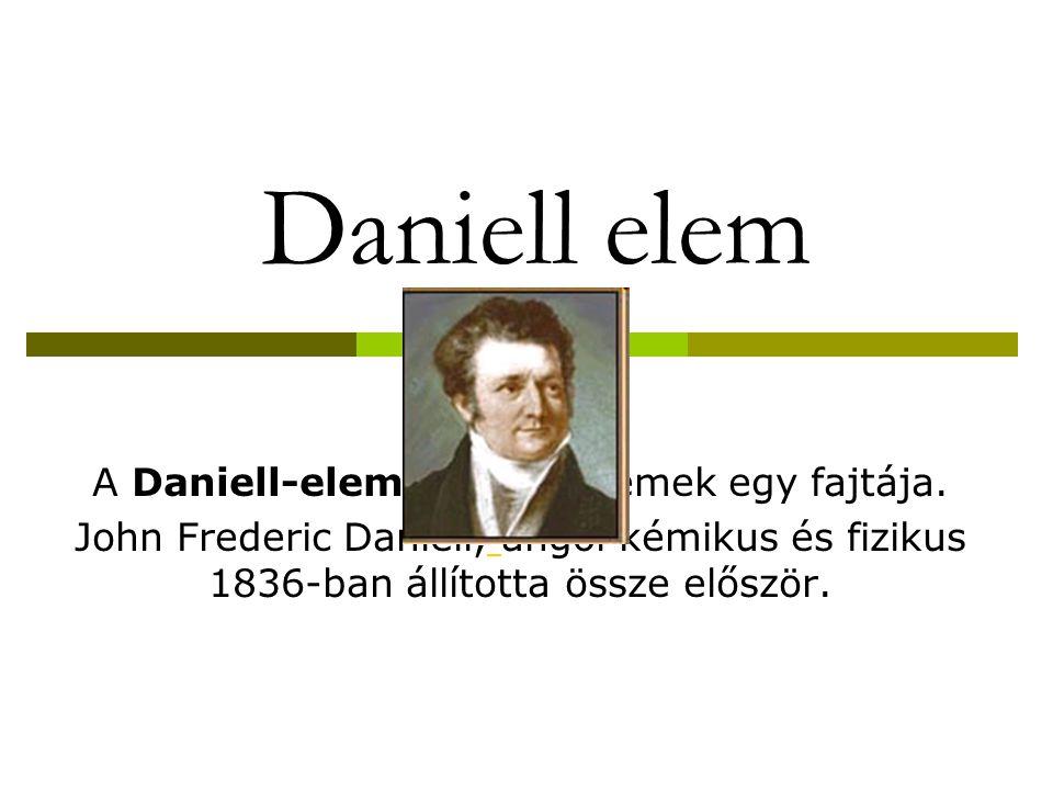 A Daniell-elem a galvánelemek egy fajtája.