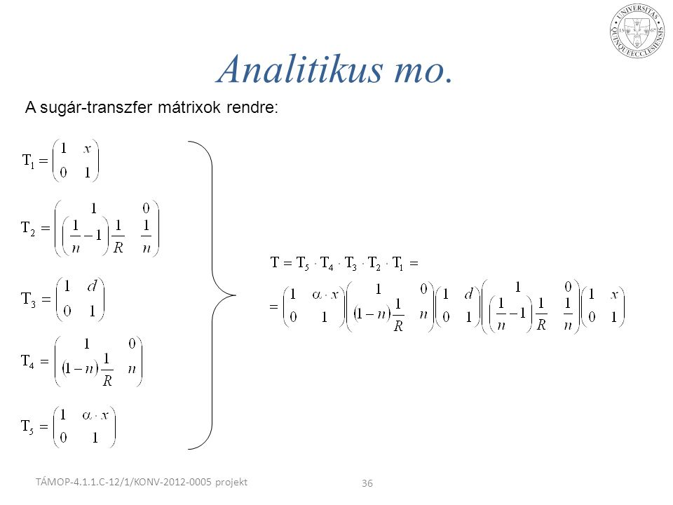 Analitikus mo. A sugár-transzfer mátrixok rendre:
