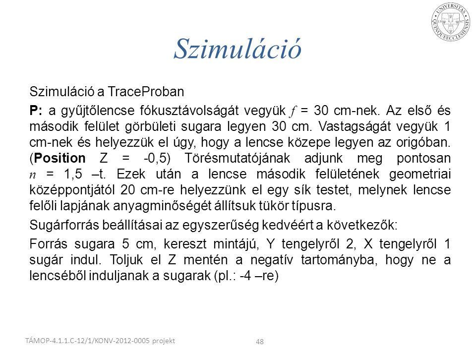 Szimuláció Szimuláció a TraceProban