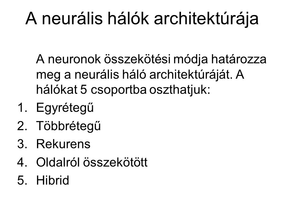A neurális hálók architektúrája