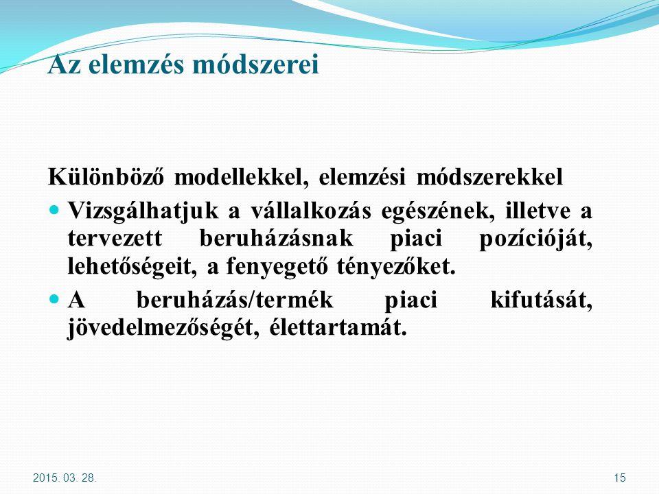 Az elemzés módszerei Különböző modellekkel, elemzési módszerekkel
