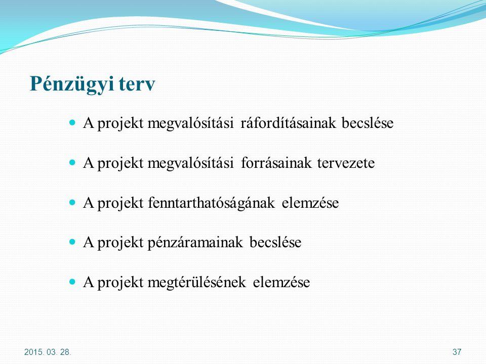 Pénzügyi terv A projekt megvalósítási ráfordításainak becslése
