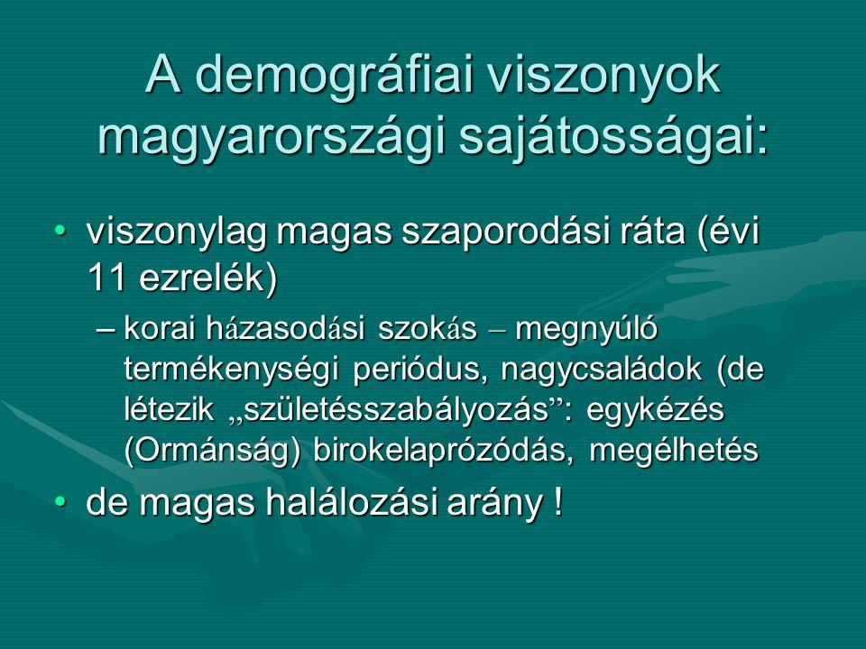 A demográfiai viszonyok magyarországi sajátosságai: