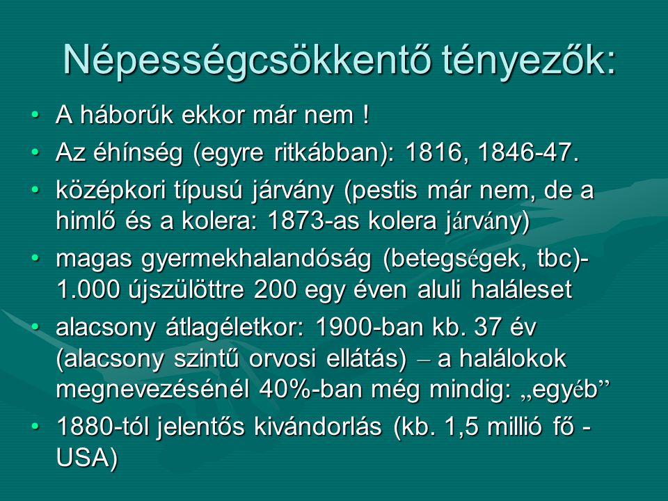 Népességcsökkentő tényezők:
