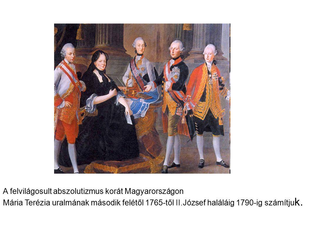 1765-től az uralkodók rendeletekkel igyekeztek felzárkózni Szerették volna eltörölni a kiváltságokat. a fejlett nyugathoz. (társadalmilag és gazdaságilag). Közigazgatás korszerűsítése, iparpártolás, iskolarendszer, és a közegészségügyet vették célba. Beavatkoztak a jobbágy és a földesurának viszonyába. Mária Terézia 1765-ben társuralkodónak maga mellé vette fiát II. Józsefet. Sem ő sem a fia nem hívott össze országgyűlést