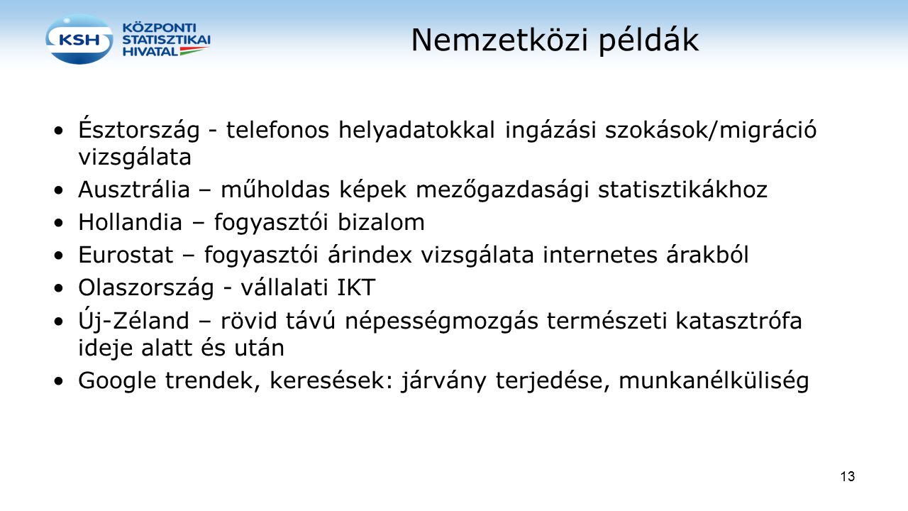 Nemzetközi példák Észtország - telefonos helyadatokkal ingázási szokások/migráció vizsgálata.
