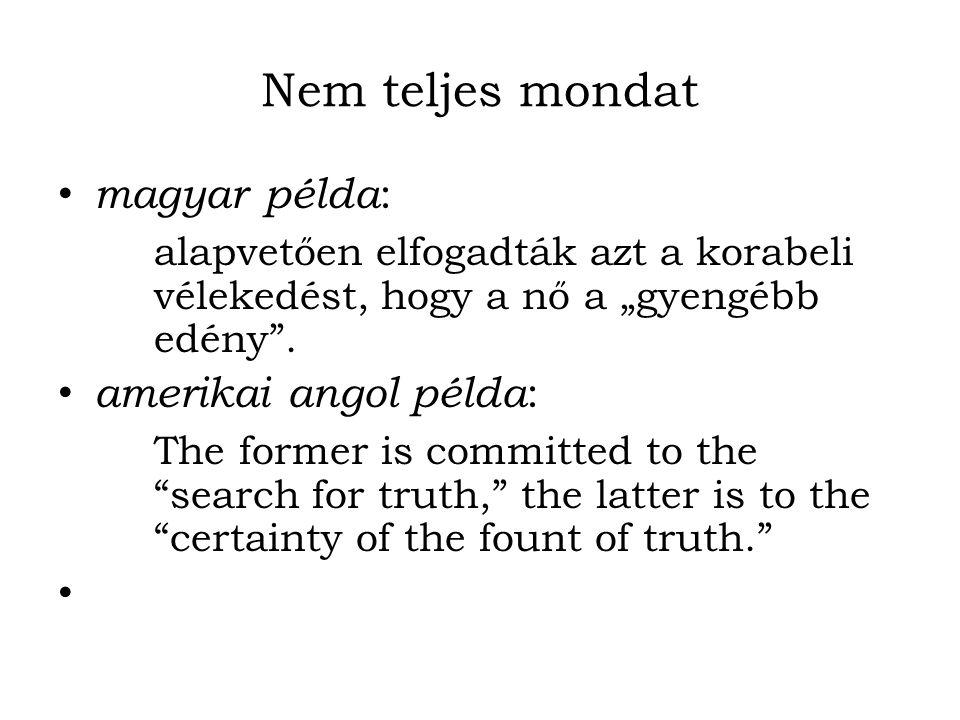 Nem teljes mondat magyar példa: