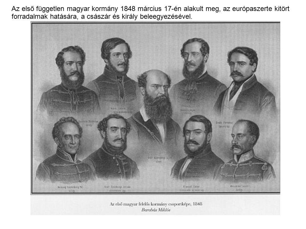 Az első független magyar kormány 1848 március 17-én alakult meg, az európaszerte kitört