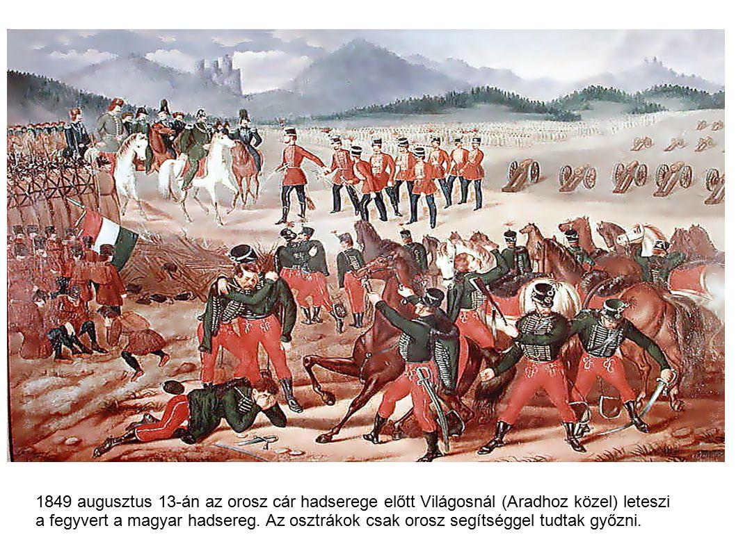 1849 augusztus 13-án az orosz cár hadserege előtt Világosnál (Aradhoz közel) leteszi