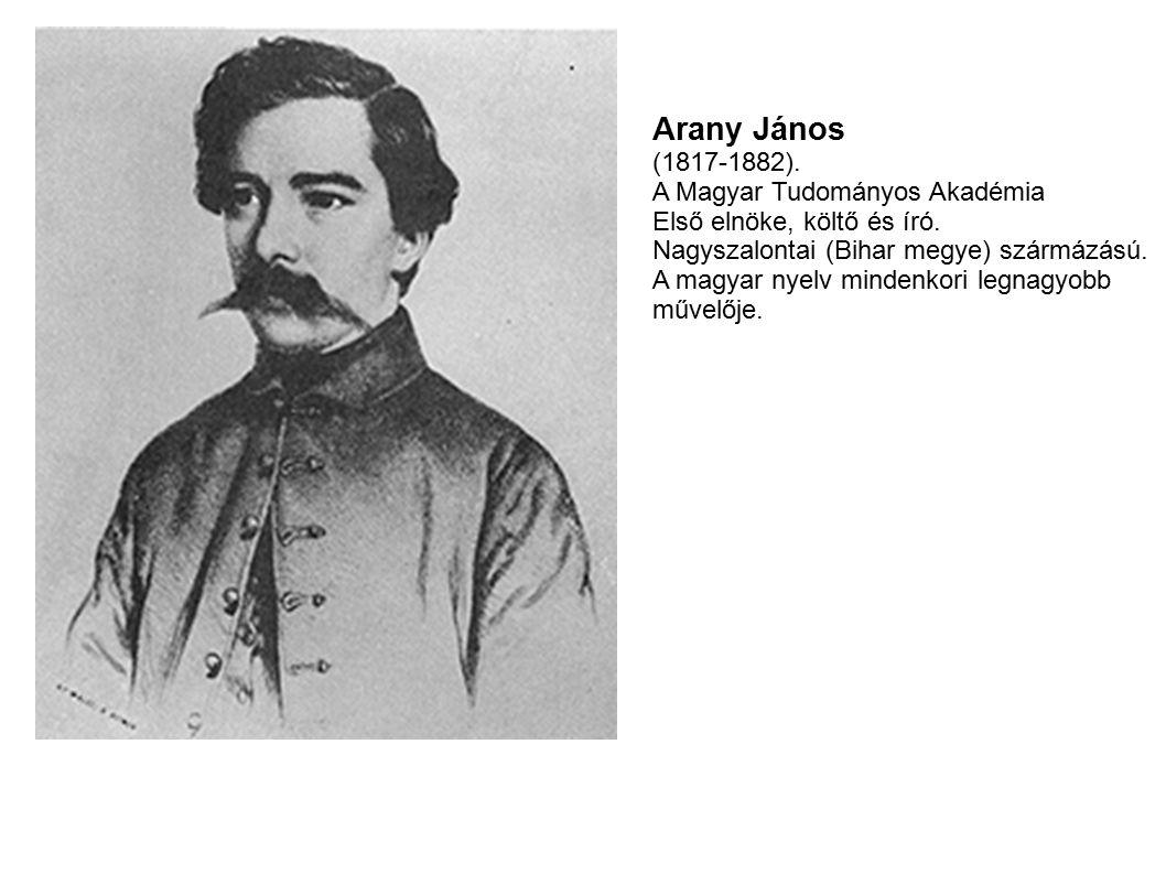 Arany János (1817-1882). A Magyar Tudományos Akadémia