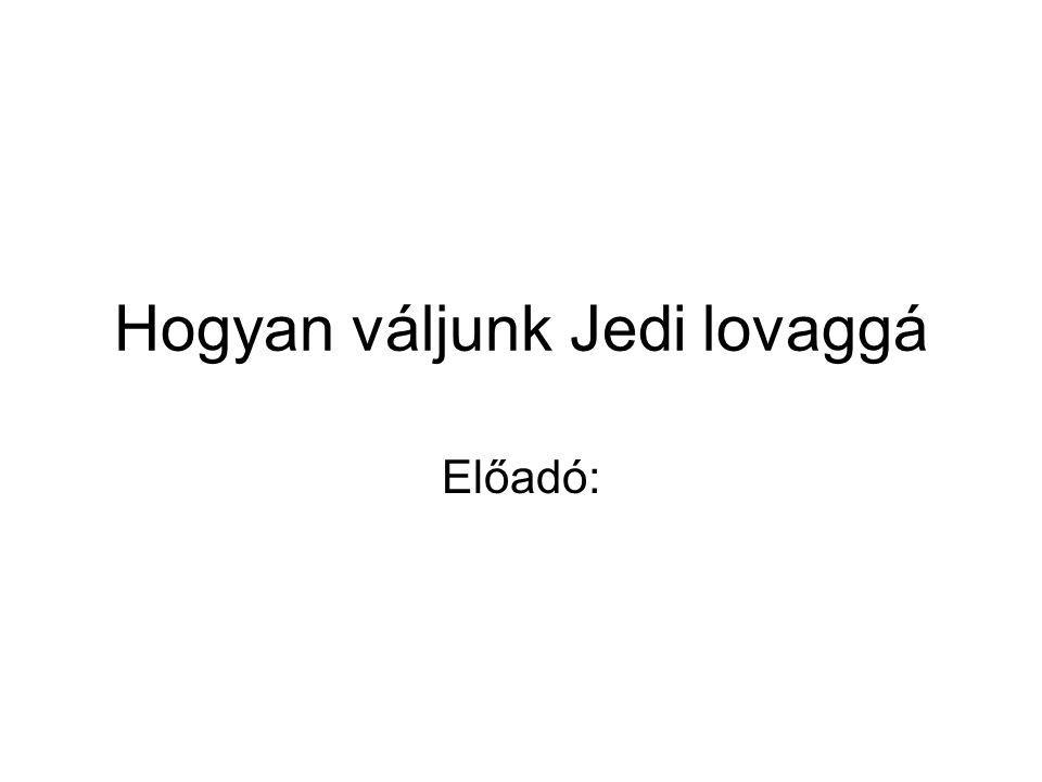 Hogyan váljunk Jedi lovaggá