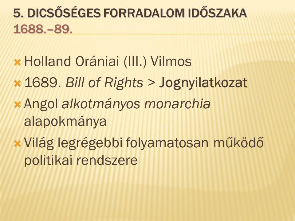 5. dicsőséges forradalom időszaka 1688.–89.