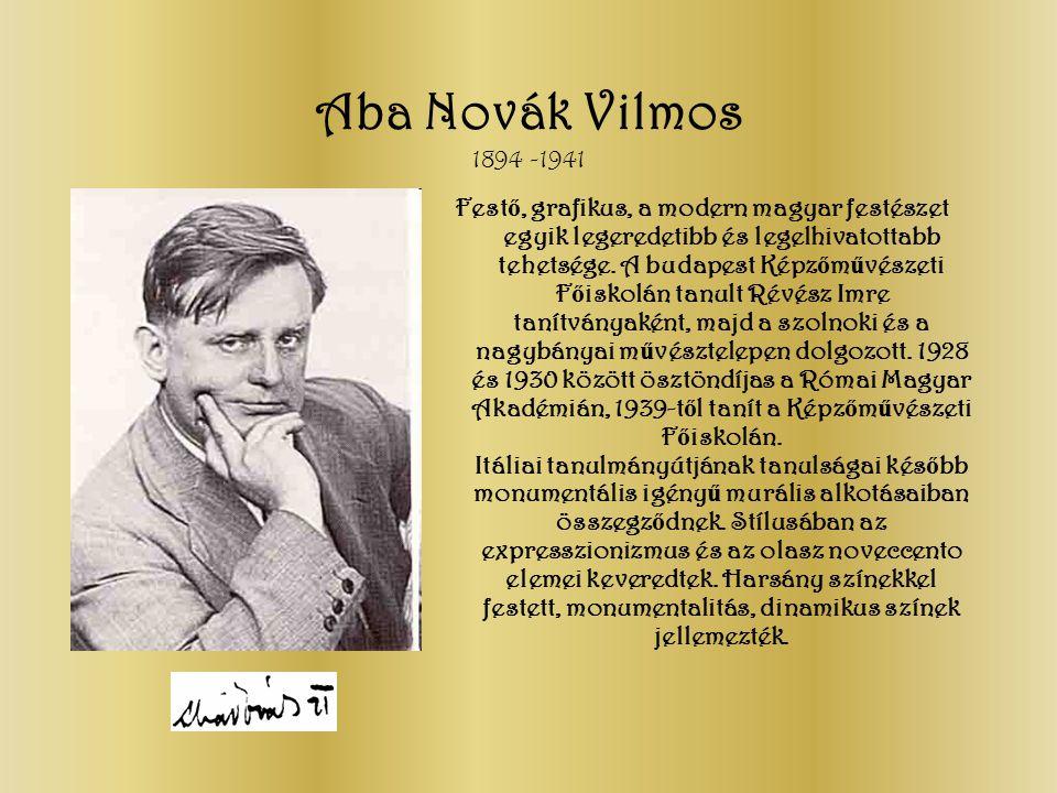 Aba Novák Vilmos 1894 -1941