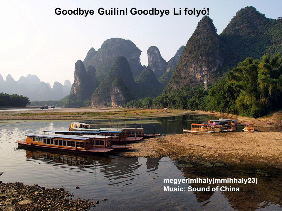 Goodbye Guilin! Goodbye Li folyó!