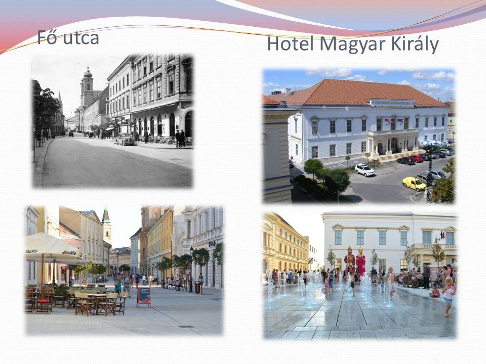 Fő utca Hotel Magyar Király