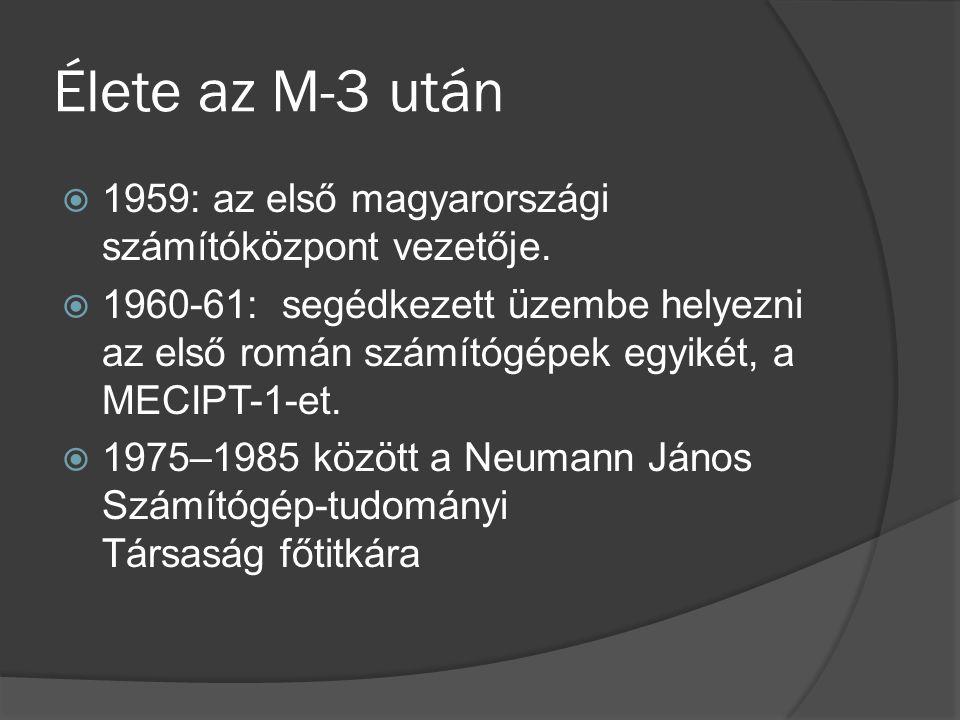 Élete az M-3 után 1959: az első magyarországi számítóközpont vezetője.