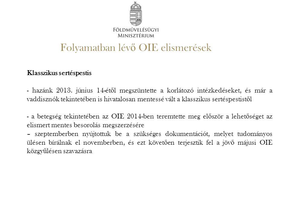 Folyamatban lévő OIE elismerések