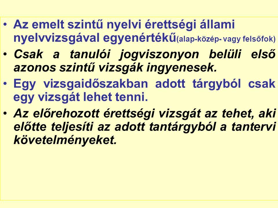 Az emelt szintű nyelvi érettségi állami nyelvvizsgával egyenértékű(alap-közép- vagy felsőfok)