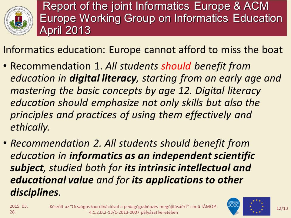 Informatics education: Europe cannot afford to miss the boat