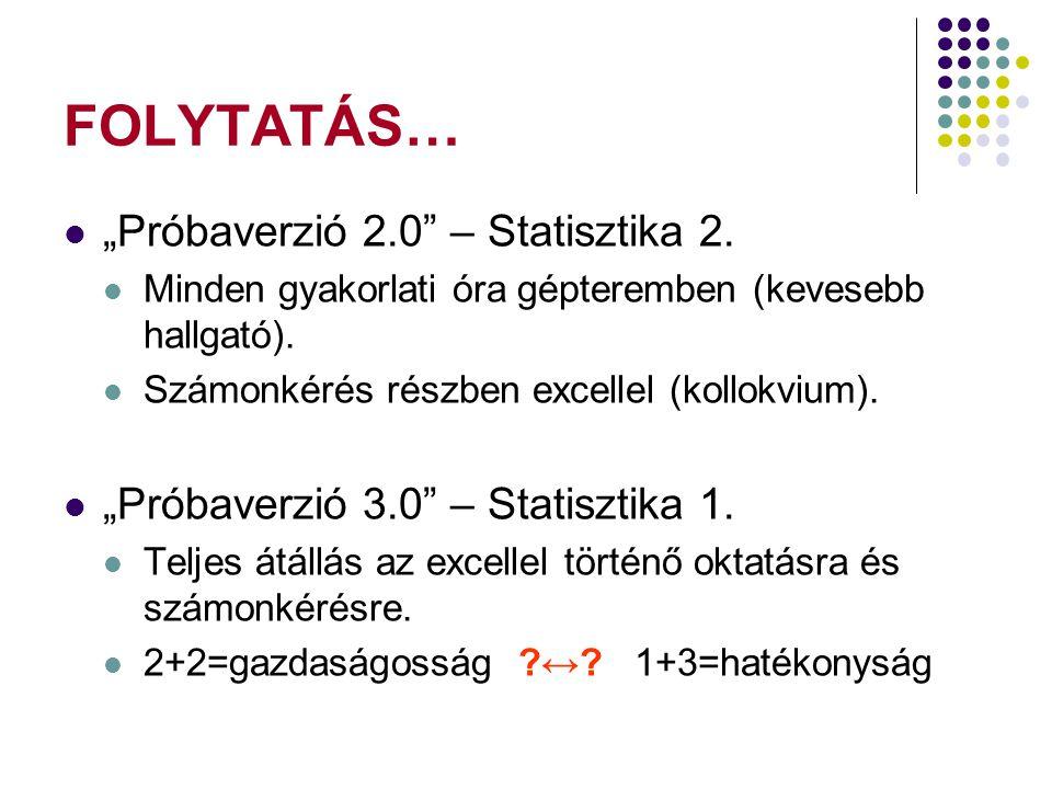 """Folytatás… """"Próbaverzió 2.0 – Statisztika 2."""
