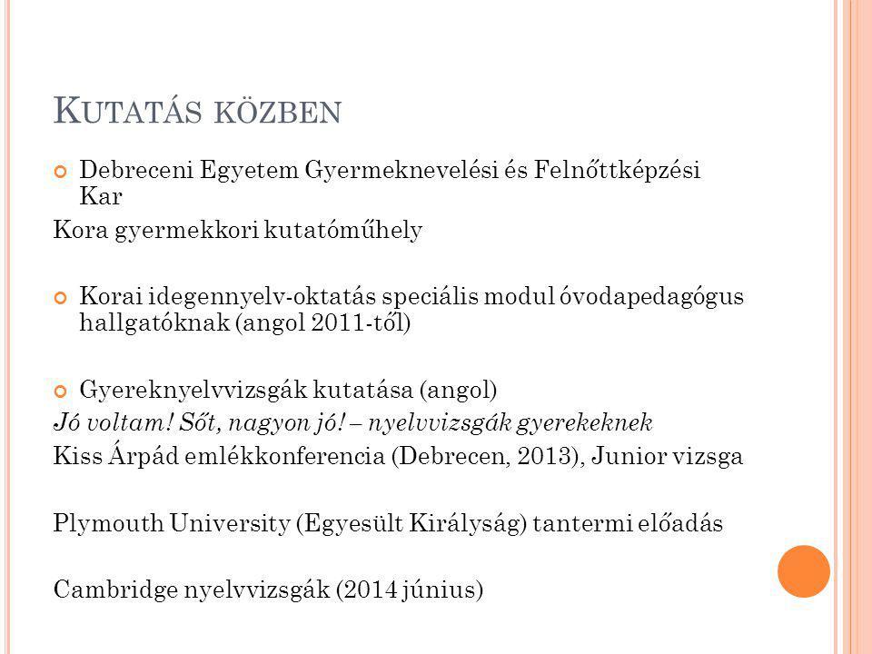 Kutatás közben Debreceni Egyetem Gyermeknevelési és Felnőttképzési Kar