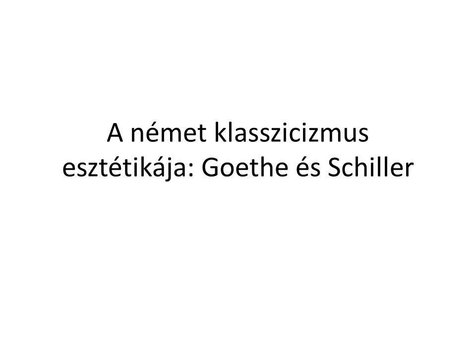 A német klasszicizmus esztétikája: Goethe és Schiller