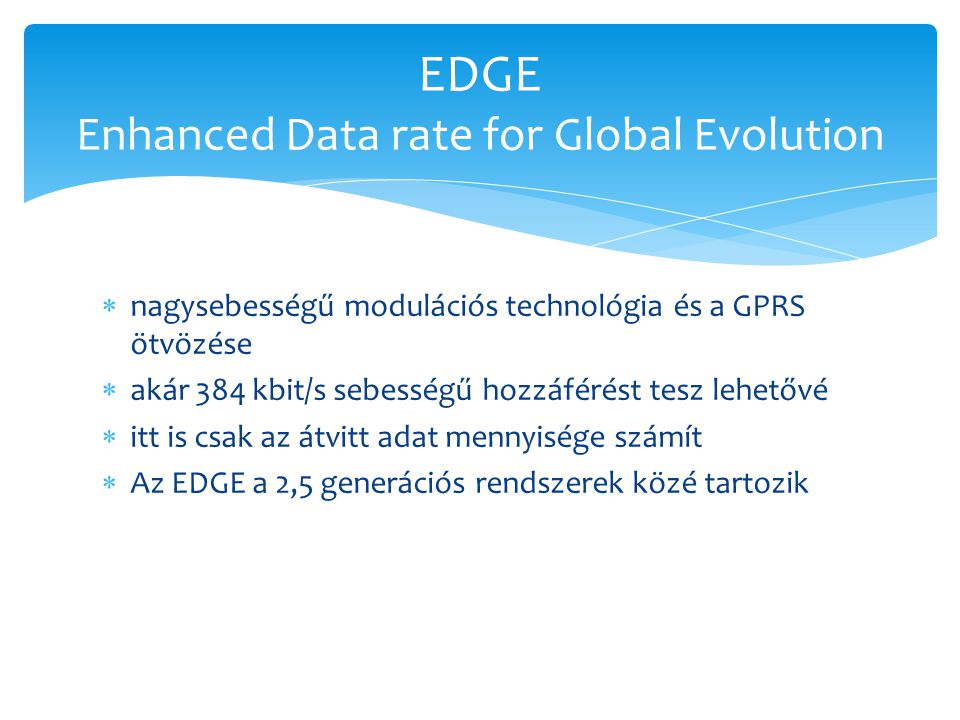 EDGE Enhanced Data rate for Global Evolution