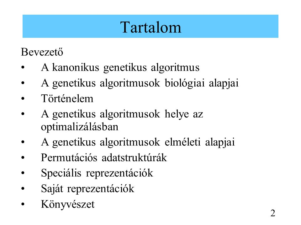 Tartalom Bevezető A kanonikus genetikus algoritmus