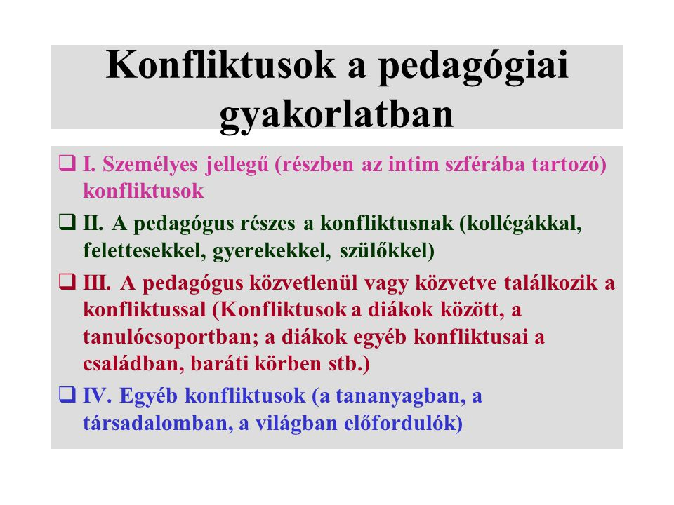 Konfliktusok a pedagógiai gyakorlatban