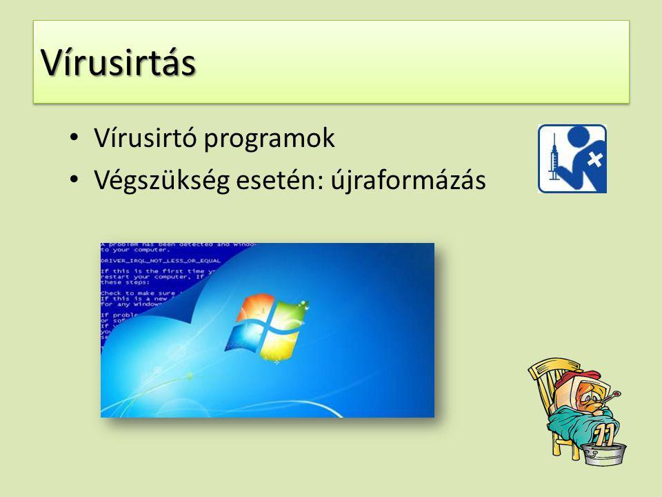 Vírusirtás Vírusirtó programok Végszükség esetén: újraformázás