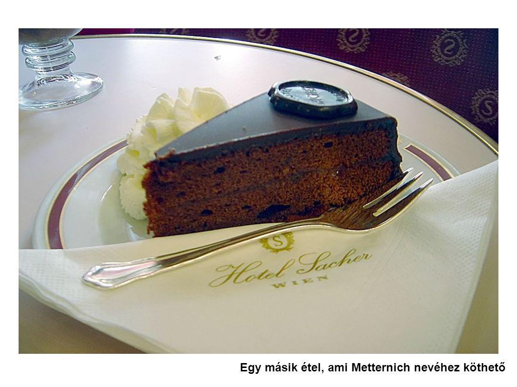 Egy másik étel, ami Metternich nevéhez köthető