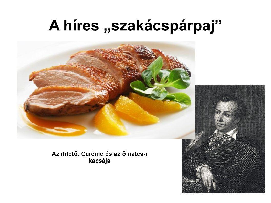"""A híres """"szakácspárpaj Az ihlető: Caréme és az ő nates-i kacsája"""