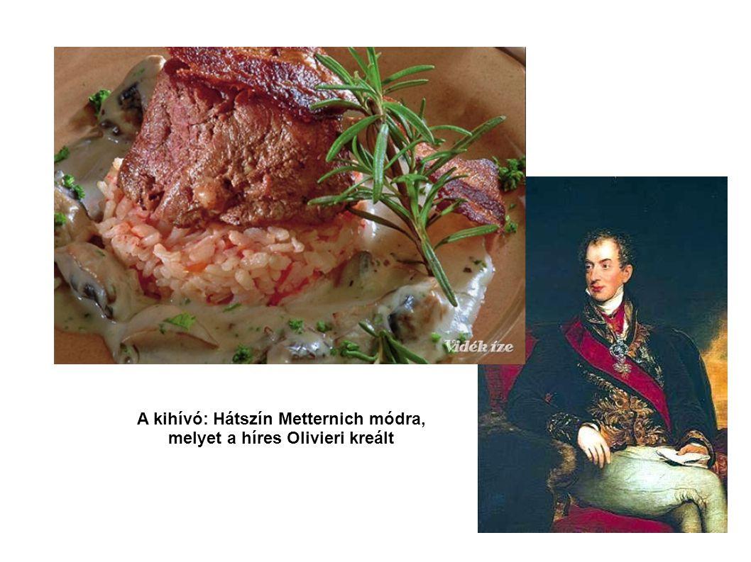 A kihívó: Hátszín Metternich módra, melyet a híres Olivieri kreált