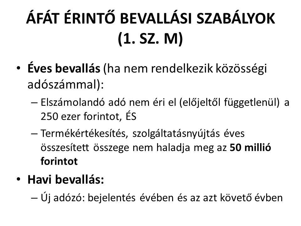 ÁFÁT ÉRINTŐ BEVALLÁSI SZABÁLYOK (1. SZ. M)