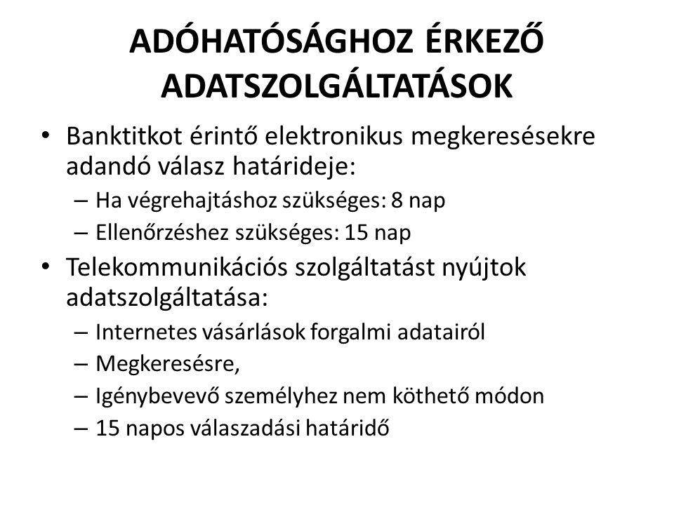 ADÓHATÓSÁGHOZ ÉRKEZŐ ADATSZOLGÁLTATÁSOK