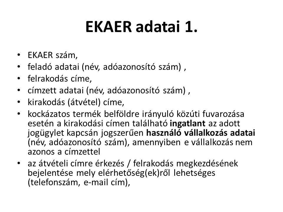 EKAER adatai 1. EKAER szám, feladó adatai (név, adóazonosító szám) ,