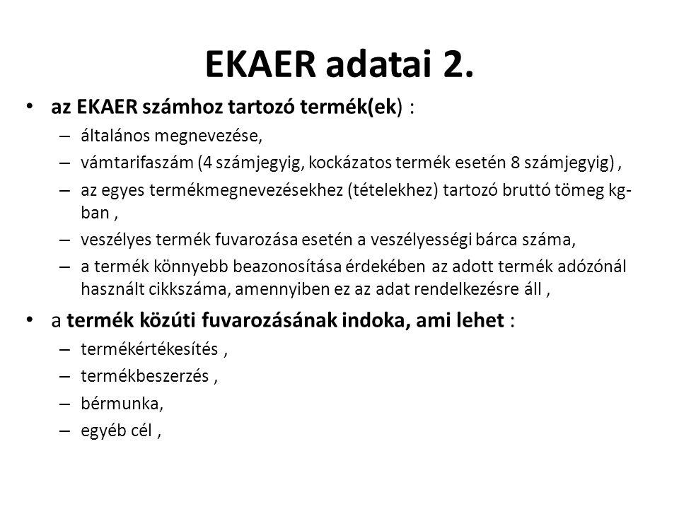 EKAER adatai 2. az EKAER számhoz tartozó termék(ek) :