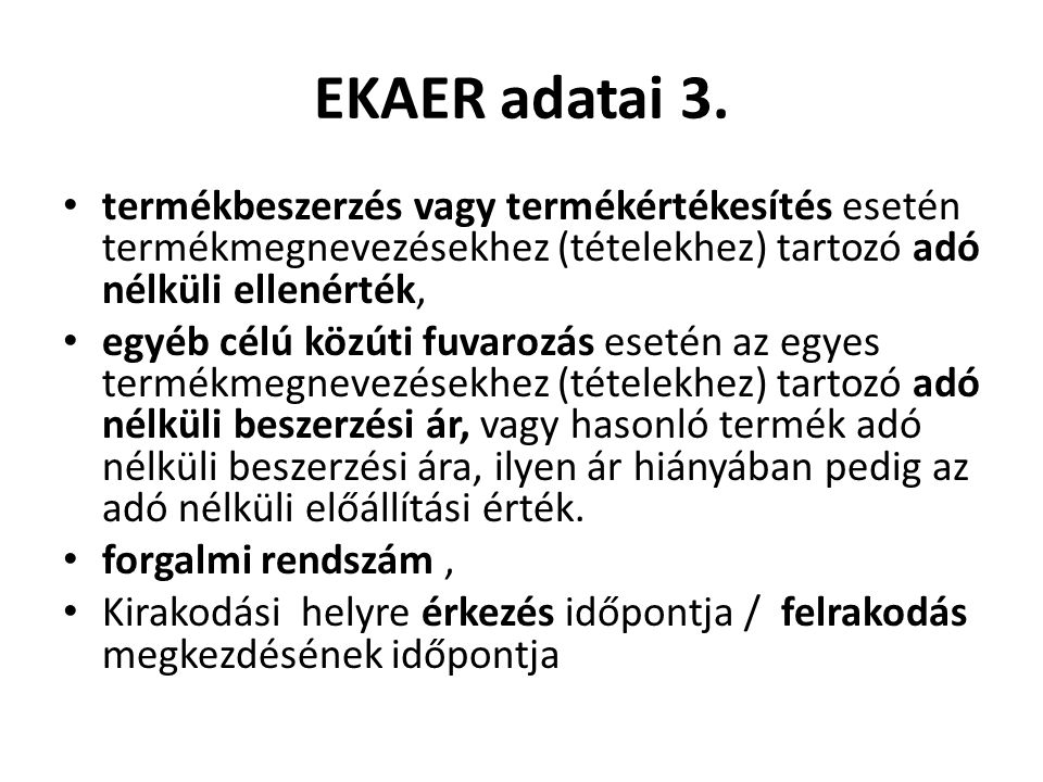 EKAER adatai 3. termékbeszerzés vagy termékértékesítés esetén termékmegnevezésekhez (tételekhez) tartozó adó nélküli ellenérték,