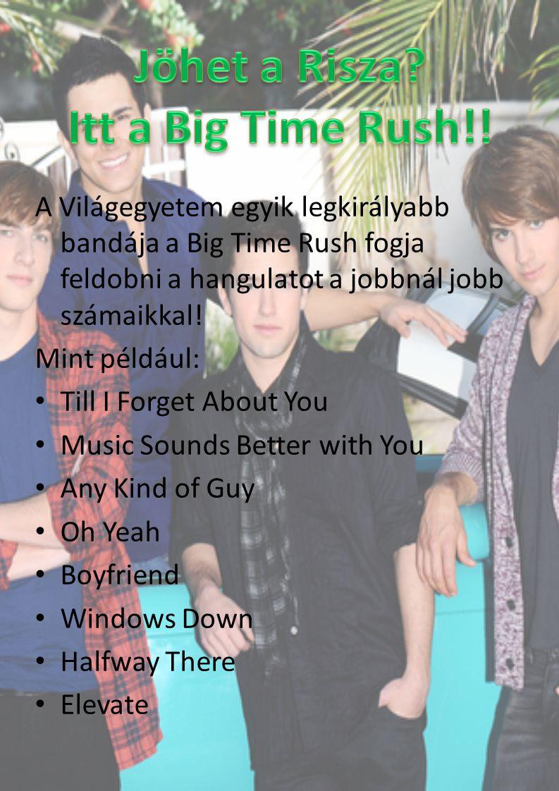 Jöhet a Risza Itt a Big Time Rush!!