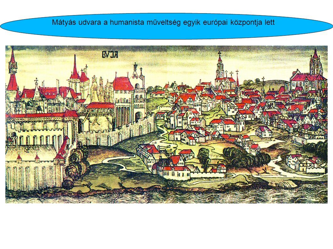 Mátyás udvara a humanista műveltség egyik európai központja lett