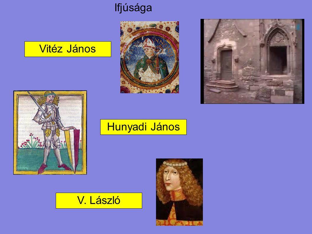 Ifjúsága Vitéz János Hunyadi János V. László