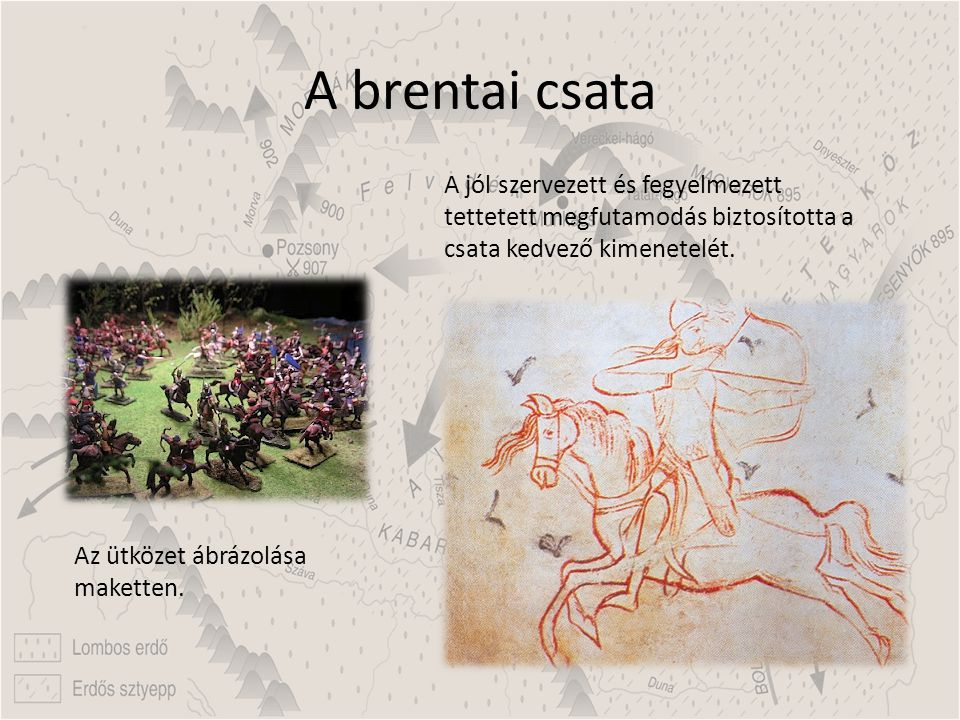 A brentai csata A jól szervezett és fegyelmezett tettetett megfutamodás biztosította a csata kedvező kimenetelét.