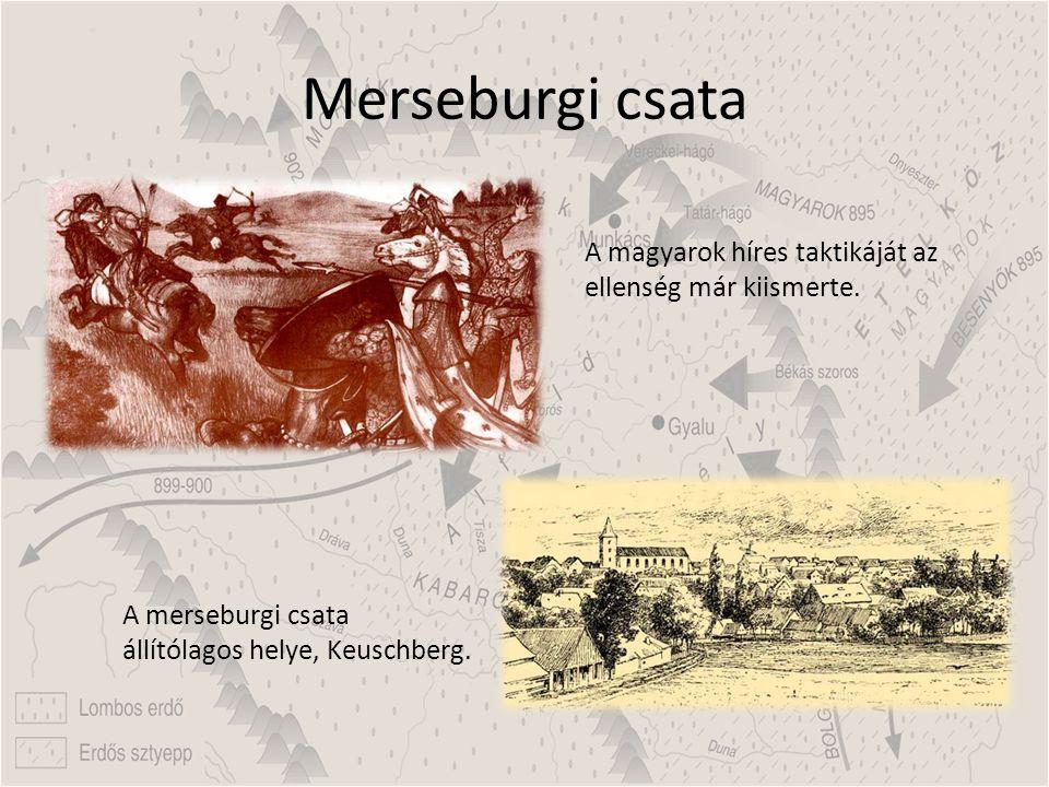 Merseburgi csata A magyarok híres taktikáját az ellenség már kiismerte.