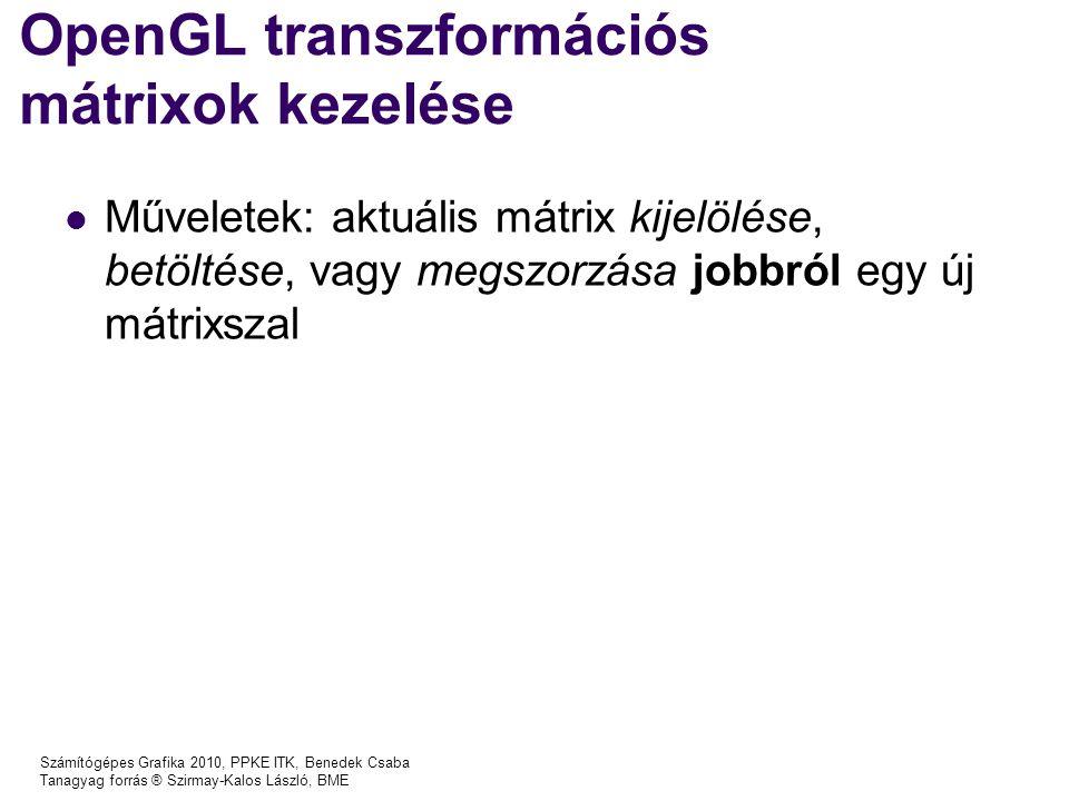 OpenGL transzformációs mátrixok kezelése