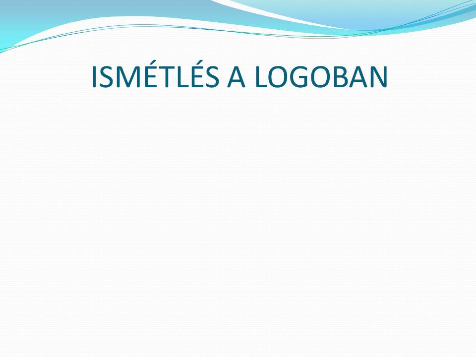 ISMÉTLÉS A LOGOBAN