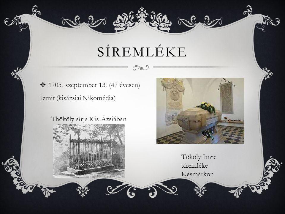Síremléke 1705. szeptember 13. (47 évesen) İzmit (kisázsiai Nikomédia)